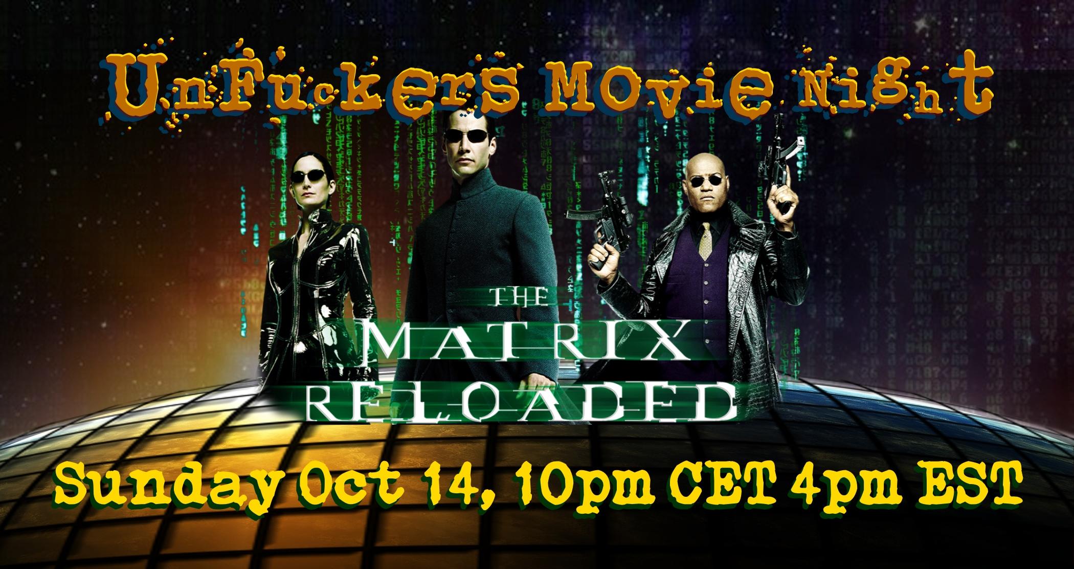 unfuckers movie night the matrix reloaded