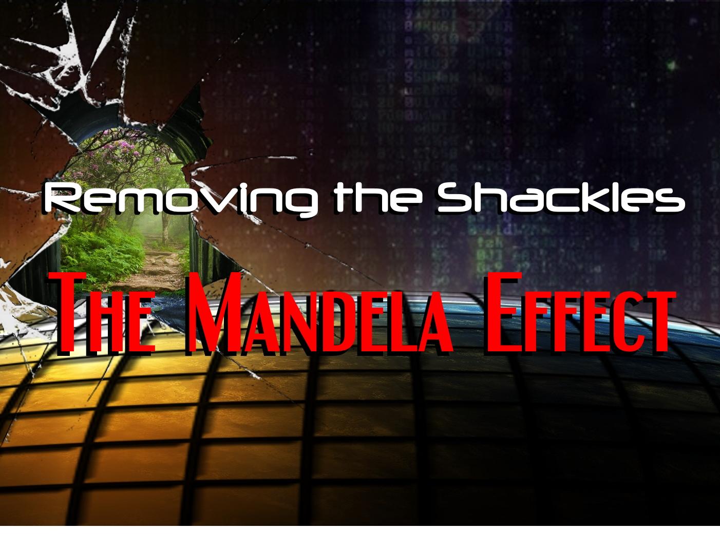 removing the shackles mandela effect